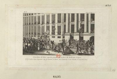 Démolition de deux superbes façades de la place Bellecour à Lyon (A) Couthon donne le premier coup de marteau, en disant : Je te condamne à être démolie au nom de la loi : [estampe]