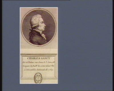 Charles Sancy né à Chalons sur Saone le 3 juin 1758 depute du bail.ge de cette même ville à l'Assemblée nationale de 1789 : [estampe]