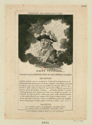 Etrenne aux fidelles 1792 Saint <em>Véto</em> martir... patron des émigrands et des réfractaires : [oraison] : [estampe]