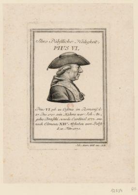 Ihro Päbstliche Heiligkeit <em>Pius</em> <em>VI</em> <em>Pius</em> <em>VI</em> geb. zu Gesena im Romani d. 27 Dec. <em>1717</em>. sein Nahme war Joh. Angelus Braschi, wurde Cardinal 1773 erw. nach Clements XIV absterben zum Pabst d. 15 Febr. 1775 : [estampe]