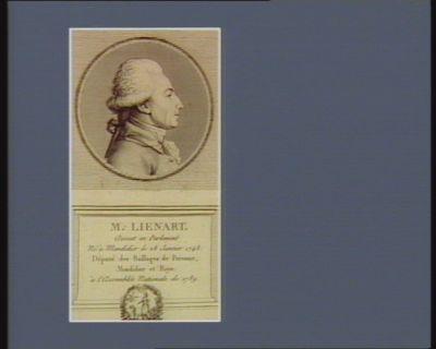M. Lienart avocat en Parlement né à Mondidier le 28 janvier 1748. Député des baillages de Peronne, Mondidier et Roye à l'Assemblée nationale de 1789 : [estampe]