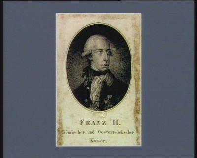 Franz <em>II</em> Römischer und Oesterreichscher Kaiser [estampe]