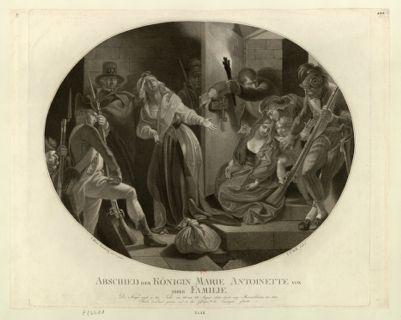 Abschied der Königin Marie Antoinette von ihrer Familie die Königin wurde in der Nacht von 1sten zum 2ten August <em>1793</em>, durch zwey Municipalbeamte, von ihrer Familie im Tempel getrennt und in Conciergerie gebracht : [estampe]