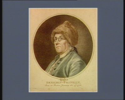 Benjamin Franklin born at Boston, January the 17th 1706 : [estampe]