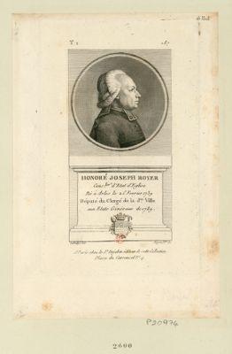 Honoré Joseph Royer : cons.ler d'Etat d'Eglise né à Arles le 25 fevrier 1739 député du clergé de la d.te ville à l'Assemblée nationale de 1789 : [estampe]