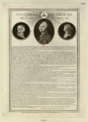 Testament de Louis XVI mort le lundi 21 janvier 1793 Louis Charles pr.ce r.al né a Versailles le 27 mars 1785 : Louis XVI : Mar.ie Ther.se Ch.te M.me fille du Roi, née a Vers.les le 19 X.bre 1778 : [estampe]