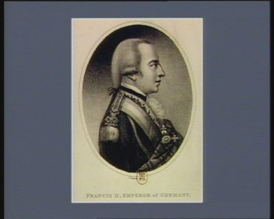 Francis II , Emperor of Germany [estampe]
