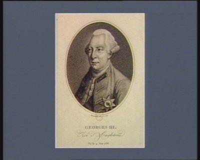 Georges III Roi d'Angleterre né le 4 juin 1738 : [estampe]