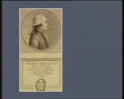 Pierre Bertrand avocat en Parlement procureur de la commune né à St Flour le 21 mars 1747 député du dit baillage à l'Assemblée nationale de 1789 : [estampe]