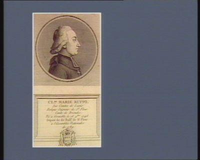 Cl.de Marie Ruffo des comtes de Laric evêque seigneur de St Flour comte de Brioude né à Grenoble le 19 9.bre 1746 député du dit baill.e de St Flour à l'Assemblée nationale de 1789 : [estampe]