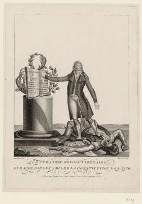 La  Tyrannie revolutionnaire écrasée par les amis de la <em>Constitution</em> de l'an <em>III</em> [estampe]