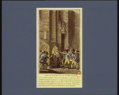 Mort de Flesselles prevot des marchands le 14 juillet Fesselle prevot des marchands soupconné de trahison étoit descendu pour se sauver par une porte dérobée... : [estampe]