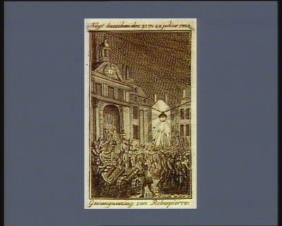 Nagt tusschen den 27 en 28 Julius 1794 gevangneming van Robespierre : [estampe]