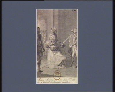 Maria Antonia wird aus dem Temple ins Criminal Gefängniss geführt [estampe]