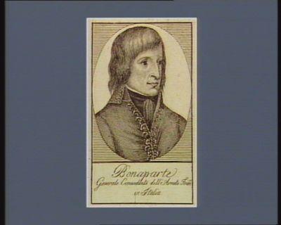 Bonaparte generale comandante dell'armata fran.se in Italia : [estampe]