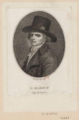 <em>G</em>. Babeuf agé de 34 ans né a St Quentin, départem.t de l'Aisne : [estampe]
