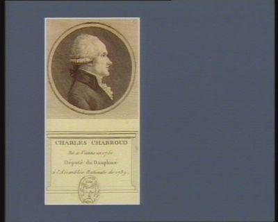 Charles Chabroud né <em>a</em> Vienne en 1750 deputé du Dauphiné <em>à</em> l'Assemblée nationale de 1789 : [estampe]
