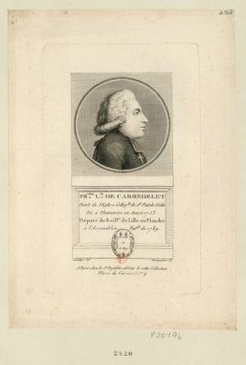 Fr.cois L.is de Carondelet prévôt de l'eglise colleg.le de St Piat de Séclin né à Thumeries en aoust 1753 député du bail.ge de Lille en Flandre à l'Assemblée nat.le de 1789 : [estampe]