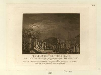 Arrivée sur le territoire de Basle de la princesse Marie-Thérèse-Charlotte, fille de Louis XVI le soir du 26 décembre 1795 pour être échangée contre les députés & ministres françois prisonniers en Autriche : [estampe]