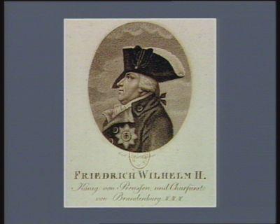 Friedrich Wilhelm II König von Preussen und Churfürst von Brandenburg &&& : [estampe]