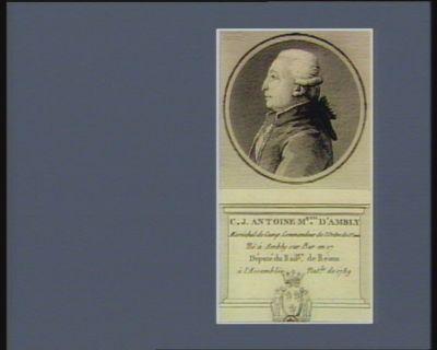 C.J. Antoine m.quis d'Ambly maréchal de camp. Commandeur de l'ordre de St Louis né à Ambly sur Bar en 17[..] député du bail.ge de Reims à l'Assemblée nat.le de 1789 : [estampe]