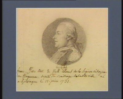 <em>Franç</em>. Jos. Ant. de Hell colonel de la légion citoyen de Haguenau député du bailliage de ladite ville né à Hirsingen le 11 juin 1731 : [dessin]