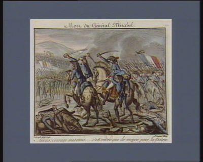 Mort du général Mirabel allons ! courage mes amis... C'est vivre que de mourir pour la patrie. 27 thermidor an 2 (12 août 1794 v.s.) : [estampe]