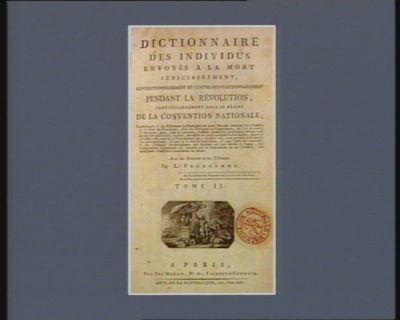 Dictionnaire des individus envoyés a la mort judiciairement [estampe]