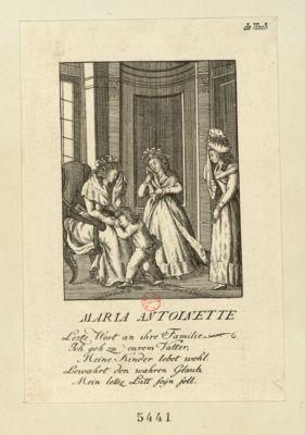 Maria Antoinette Lezte Wort an ihre Familie Ich geh zu eurem Vatter, Meine Kinder lebet wohl. Lewahrt den wahren Glaub, Mein letze Litt sijn soll : [estampe]