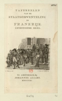 Tafereelen van de Staatsomwenteling in Frankrijk zeventiende deel : [estampe]