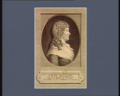 J.M. P.h Roland femme du ministre de l'intérieur, née à Paris en 1756, et condamnée à mort en 1793 : [estampe]