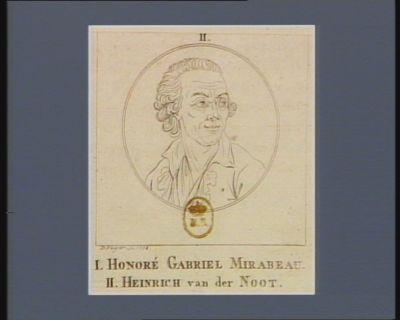 1 . Honoré Gabriel Mirabeau. II. Heinrich van der Noot [estampe]