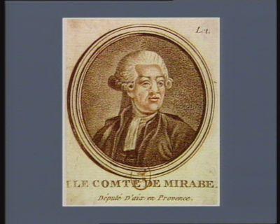 M. le comte de Mirabeau député d'Aix en Provence : [estampe]