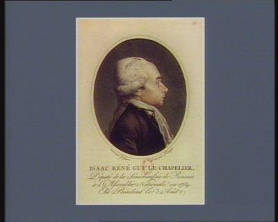 Isaac René Guy Le Chapelier député de la sénéchaussée de Rennes à l'Assemblée nationale en 1789, élu président le 3 aout : [estampe]