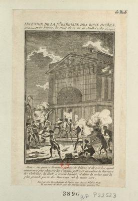 Incendie de la n.lle barrière des bons hom[m]es près Paris ; la nuit du 12 au 13 juillet 1789 douze ou quinze hommes, armés de batons et de torches, ayant commencé par chasser les commis, piller et incendier la Barriere des Gobelins, la foule s'accrût bientôt, et dans la même nuit la plus grande partie des barrieres eut le même sort : [estampe]