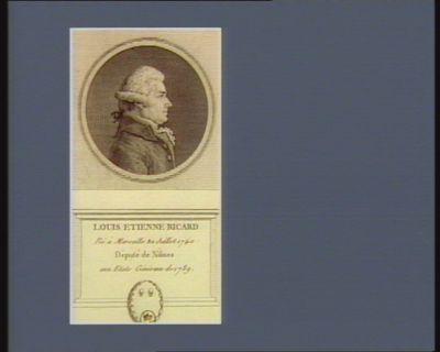 Louis Etienne Ricard né à Marseille en juillet 1740 député de Nismes aux Etats généraux de 1789 : [estampe]