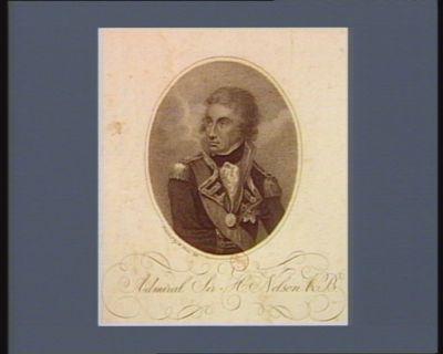 Admiral Sir <em>H</em>. Nelson K.B [estampe]