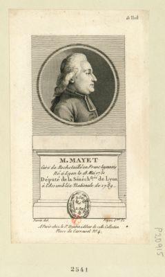 M. Mayet curé de Rochetaille en <em>Franc</em> Lyonnois né à Lyon le 18 mai 1751 député de la sénéch.ssée de Lyon à l'Assemblée nationale de 1789 : [estampe]