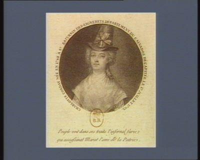 Charlotte Corday née en 1768 peuple voit dans ses traits l'infernale furie qui assassinat Marat l'ami de la patrie : [estampe]