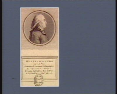 Jean Francois Simon curé de Woël promoteur du decannat d'Hattonchatel. Né à Merauvaux le 5 avril 1746 député du bail.e de Bar le Duc à l'Assemblée nat.le de 1789 : [estampe]