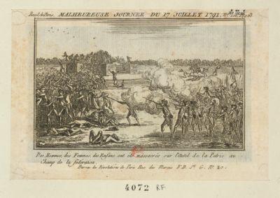 Malheureuse journée du <em>17</em> juillet <em>1791</em> des hommes, des femmes, des enfans ont été <em>massacrés</em> sur l'autel <em>de</em> la patrie au <em>Champ</em> <em>de</em> la Fédération : [estampe]