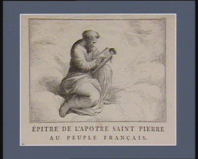 Epitre de l'apotre saint Pierre au peuple français braves descendans des généreux gaulois, salut et bénédiction au nom du pere céleste... : [estampe]