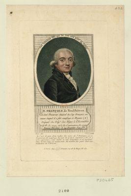 N. François de Neufchâteau ci-devt procureur général du Cap Français, au retour duquel il a fait naufrage à Mogane (*) député du dépt des Vôges à l'Assemblée n.ale de 1791, et à la Convention de 1792, nommé Directeur, le 24 fructidor l'an 5.ème... : [estampe]