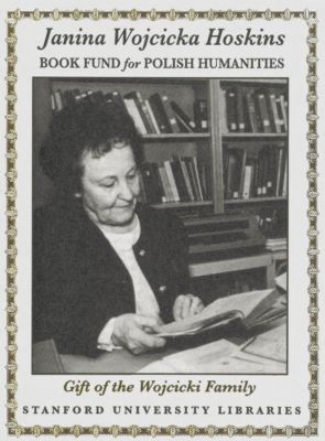 Janina Wojcicka Hoskins Book Fund for Polish Humanities