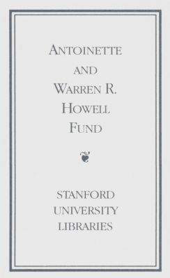 Antoinette and Warren R. Howell Rare Book Fund