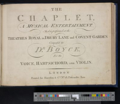 The chaplet : a musical entertainment, as it is performed at the Theatres Royal in Drury Lane and Covent Garden : for the voice, harpsichord and violin