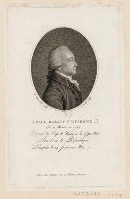 J. Paul Rabaut S.t Etienne Né a Nimes en 1744. Député du Dep. de l'Aube a la Con. Na.le L'An 1.er de la République Décapite le 14 frimaire l'An 2 : [estampe]