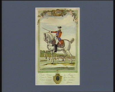 Charles Philippe de France, comte d'Artois, frere du Roi colonel général des Suisses et Grisons : [estampe]