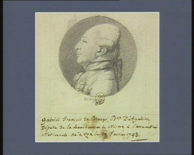 Gabriel François de Brueys b.on d'Aigallier député de la sénéchaussée de Nismes à l'Assemblée nationale né à Uzès le 28 février 1743 : [dessin]