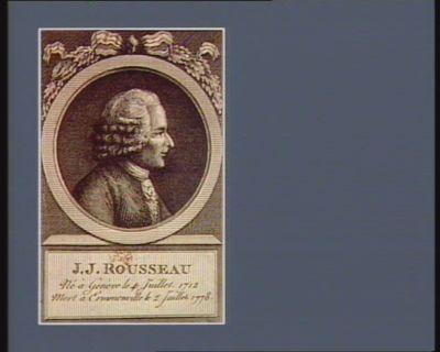 J.J. <em>Rousseau</em>, né à Genève le 14 juillet <em>1712</em>, mort à Ermenonville le 2 juillet <em>1778</em> [estampe]